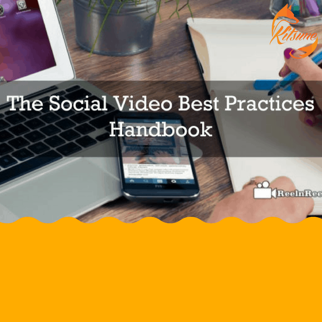 The Social Video Best Practices Handbook
