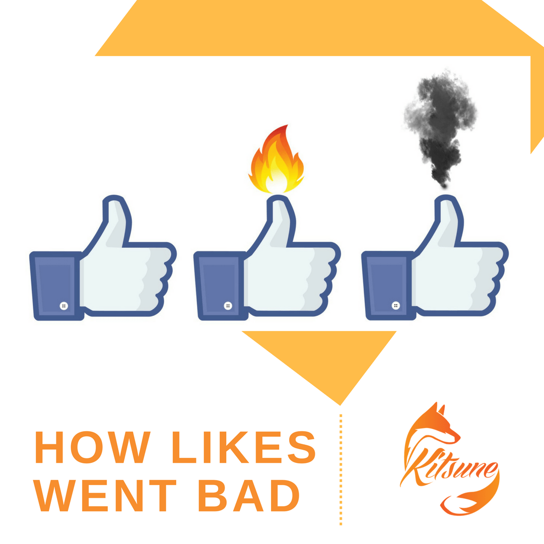 How Likes Went Bad