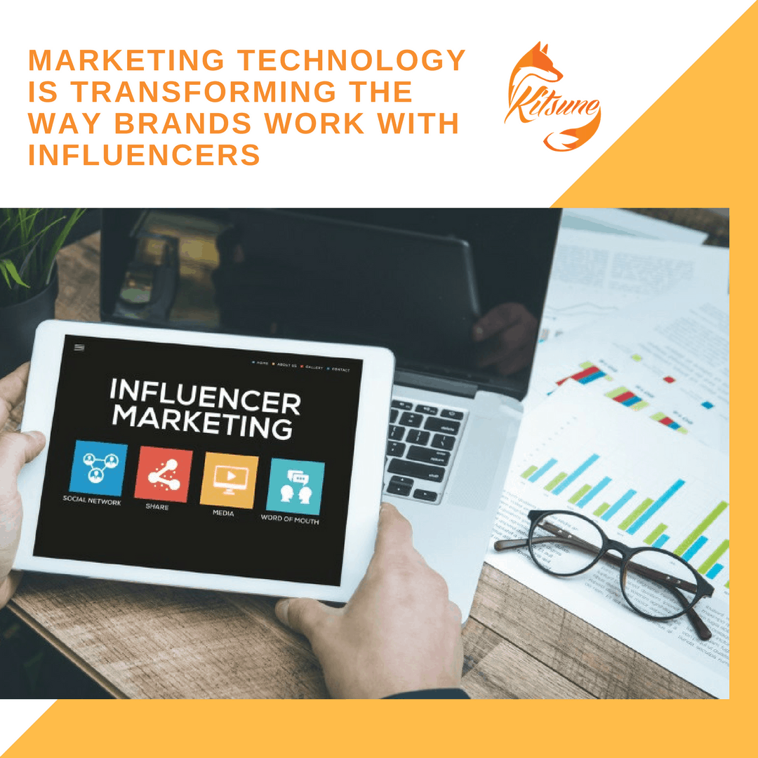 Marketing Technology Is Transforming the Way Brands Work With Influencers
