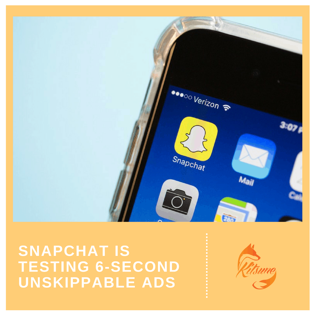 Snapchat is testing 6-second unskippable ads