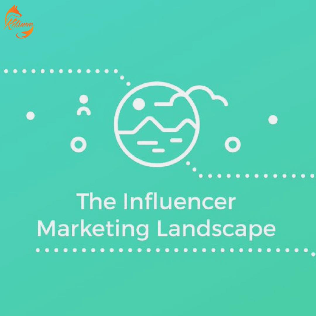 The Influencer Marketing Landscape