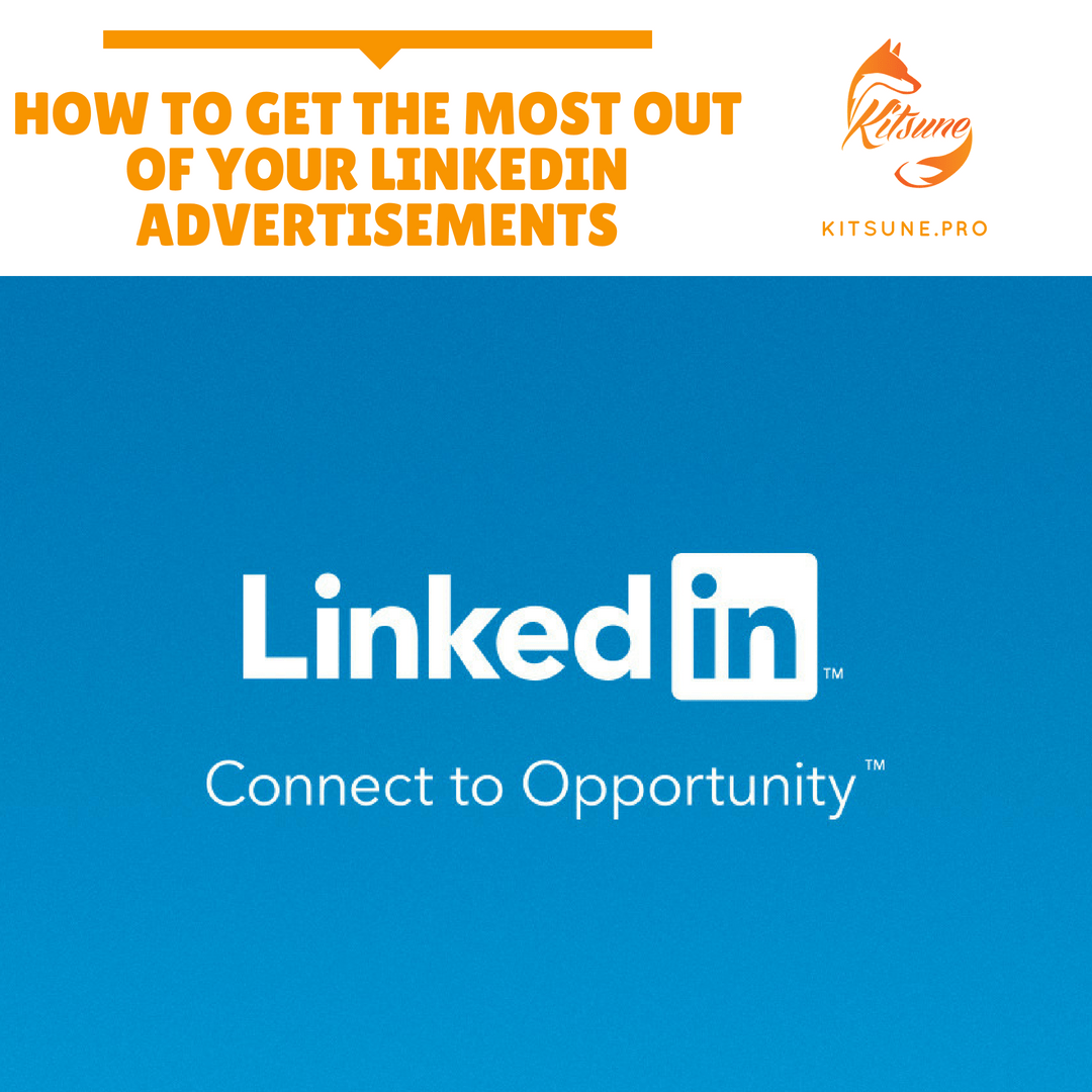 How to Get the Most Out of Your LinkedIn Advertisements