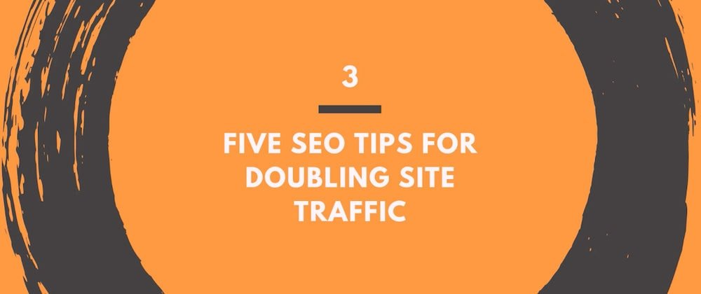 five seo tips for doubling site traffic
